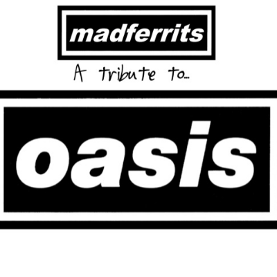 Mad Ferrits - Oasis Tribute Band Tribute Band