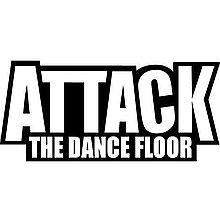 Attack the dance floor DJ