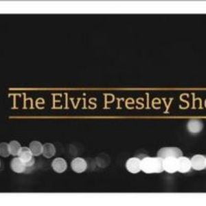The Elvis Presley Show Elvis Tribute Band