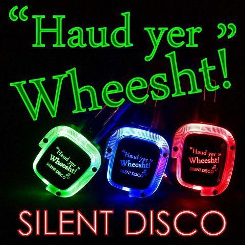 Haud Yer Wheesht Silent Disco - Event Equipment , Cupar,  Silent Disco, Cupar