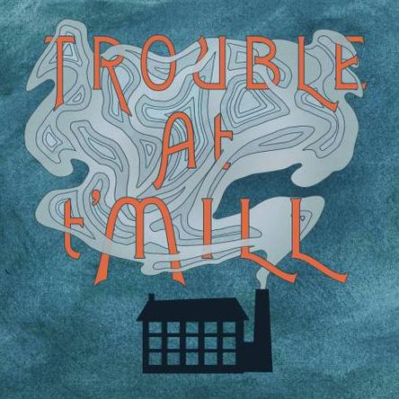 Trouble at t'Mill Ensemble