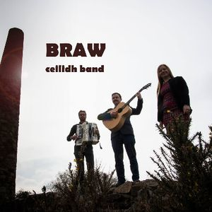 The Braw Ceilidh Band - Live music band , Cornwall, World Music Band , Cornwall,  Ceilidh Band, Cornwall Barn Dance Band, Cornwall