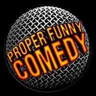 Proper Funny Comedy Stand-up Comedy