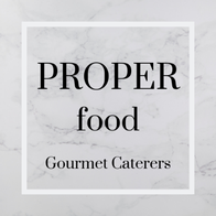 Proper Food Gourmet Caterers Private Party Catering