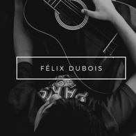 Félix Dubois Singing Guitarist