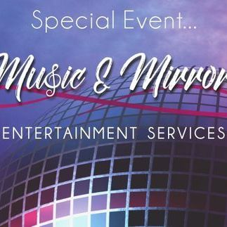 Music and Mirrors Entertainment Services DJ